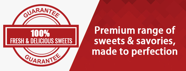 Premium Range of Sweets and savories